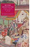 Richmond Barbour Before Orientalism: London's Theatre of the East, 1576-1626 (Cambridge Studies in Renaissance Literature and Culture)