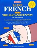 img - for Learn French the Fast and Fun Way: With French-English English-French Dictionary (Barron's Fast and Fun Way Language Series) (French Edition) by Elisabeth Bourquin Leete (1997-07-01) book / textbook / text book