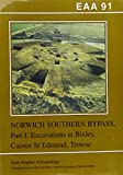 img - for Excavations on the Norwich Southern Bypass, 1989-91, Part 1: Excavations at Bixley, Caistor St Edmund, Trowse (Malcolm Hay Memorial Lecture) book / textbook / text book