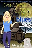 Free eBook - Even Witches Get the Blues