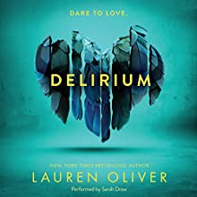 Delirium Audiobook by Lauren Oliver Narrated by Sarah Drew