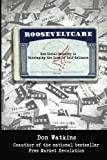 Rooseveltcare: How Social Security is Sabotaging the Land of Self-Reliance