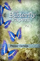The Butterfly Papers Vol. 1 [Kindle Edition]