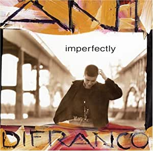 DIFRANCO, ANI - IMPERFECTLY