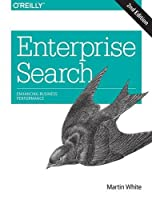 Enterprise Search: Enhancing Business Performance, 2nd Edition