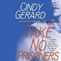 Take No Prisoners Audiobook by Cindy Gerard Narrated by JF Harding