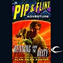 Running from the Deity: A Pip & Flinx Adventure Audiobook by Alan Dean Foster Narrated by Stefan Rudnicki