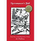 Necromancer's Fall: Book Three of the Flesh & Bone Trilogyby A J Dalton