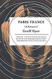 Paris Trance (0312429444) by Dyer, Geoff