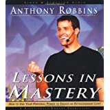 Lessons in Mastery ~ Anthony Robbins