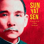 Sun Yat Sen: El padre de la China moderna [Sun Yat Sen: The Father of Modern China] |  Online Studio Productions
