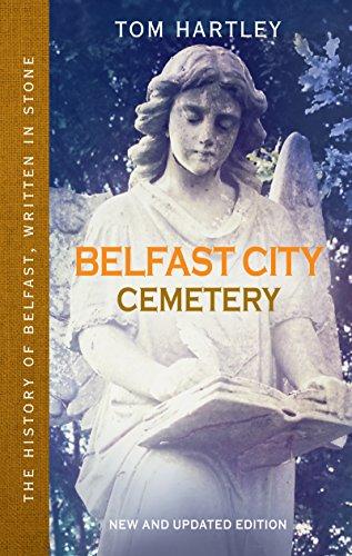 Tom Hartley - Belfast City Cemetery : The History of Belfast, Written in Stone
