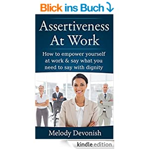 assertiveness at work how to empower yourself at work