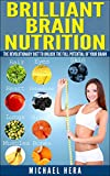 img - for Brilliant Brain Nutrition: The Revolutionary Diet to Unlock the Full Potential of Your Brain book / textbook / text book