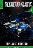 STERNENGLANZ - Eliteeinheit des Universums 5: Auf Leben und Tod
