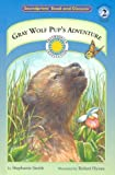 Gray Wolf Pup's Adventure (Soundprints' Read-And-Discover)