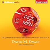 Of Dice and Men: The Story of Dungeons & Dragons and the People Who Play It | [David M. Ewalt]