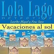 Vacaciones al sol [Vacations in the Sun]: Lola Lago, detective | [Lourdes Miquel, Neus Sans]