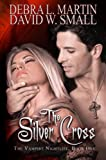 img - for The Silver Cross (Book 1 in Vampire Nightlife) (A Vampire Nightlife Novel) book / textbook / text book