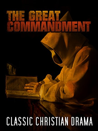 The Great Commandment: Classic Christian Drama