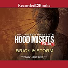Hood Misfits Volume 1: Carl Weber Presents (       UNABRIDGED) by Brick and Storm Narrated by Paula Jai Parker, James Edward Shippy