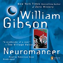 Neuromancer (       UNABRIDGED) by William Gibson Narrated by Robertson Dean