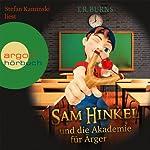 Sam Hinkel und die Akademie für Ärger | T. R. Burns