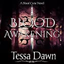 Blood Awakening: Blood Curse Series book 2 Audiobook by Tessa Dawn Narrated by Eric G. Dove