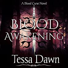 Blood Awakening: Blood Curse Series book 2 (       UNABRIDGED) by Tessa Dawn Narrated by Eric G. Dove