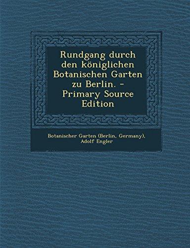 Rundgang Durch Den Koniglichen Botanischen Garten Zu Berlin. - Primary Source Edition