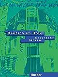 Deutsch Im Hotel - Gesprache Fuhren: Gesprache Fuhren