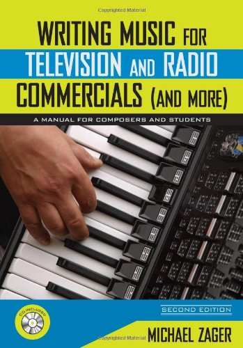 Writing Music for Television and Radio Commercials (and...