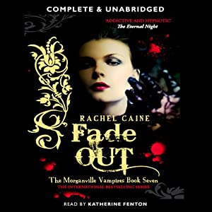 Fade Out: The Morganville Vampires Series, Book 7 | [Rachel Caine]