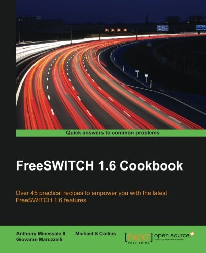 FreeSWITCH 1.6 Cookbook