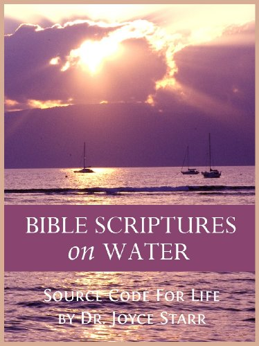 BIBLE SCRIPTURES ON WATER: Source Code for Life
