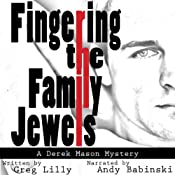 Fingering the Family Jewels: A Derek Mason Mystery, Book 1 | [Greg Lilly]