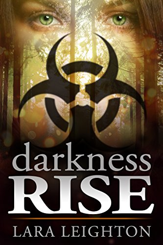 Lara Leighton - Darkness Rise [Young Adult Dystopian Romance... with zombies] (Come Darkness Book 1) (English Edition)