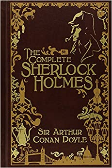 The Complete Sherlock Holmes [Leatherbound] Leather Bound – July 1
