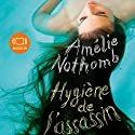 Hygiène de l'assassin Audiobook by Amélie Nothomb Narrated by Guila Clara Kessous
