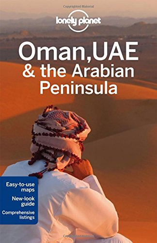 Oman, UAE & the Arabian Peninsula 4 (Country Regional Guides)