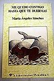 ME Quedo Contigo Hasta Que TE Duermas (Narrativa) (Spanish Edition)