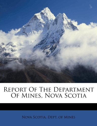 Report Of The Department Of Mines, Nova Scotia