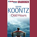 Odd Hours (       UNABRIDGED) by Dean Koontz Narrated by David Aaron Baker