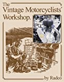 Vintage Motorcyclists' Workshop (Foulis Motorcycling Book)