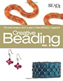 Creative Beading, Vol. 3: The Best Projects from a Year of Bead&Button Magazine Crochet and Knitting Book