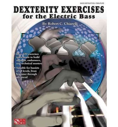 [(Dexterity Exercises for the Electric Bass)] [Author: Robert Chiarelli] published on (September, 2010) PDF