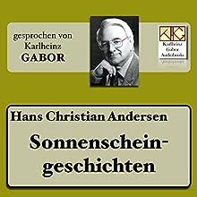Sonnenscheingeschichten Hörbuch von Hans Christian Andersen Gesprochen von: Karlheinz Gabor