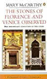 The Stones of Florence and Venice Observed (014003451X) by Mary McCarthy