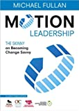 img - for M. Fullan's Motion Leadership(MotionLeadership,Skinny onBecoming ChangeSavvy[Paperback])(2009) book / textbook / text book