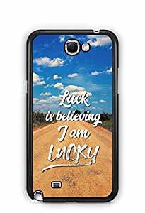 YuBingo Luck is Believing I am Lucky Designer Mobile Case Back Cover for Samsung Galaxy Note 2